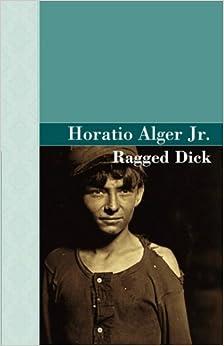 ragged dick by hoatio alger essay