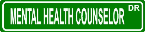 "Mental Health Counselor Green 6"" X 24"" Occupation Job Novelty Aluminum Street Sign For Indoor Or Outdoor Décor Long Term Use."