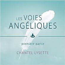 Les voies angéliques 1 | Livre audio Auteur(s) : Chantel Lysette Narrateur(s) : Danièle Panneton