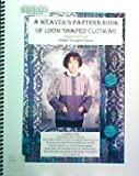 img - for A Weaver's Pattern Book of Loom Shaped Clothing book / textbook / text book