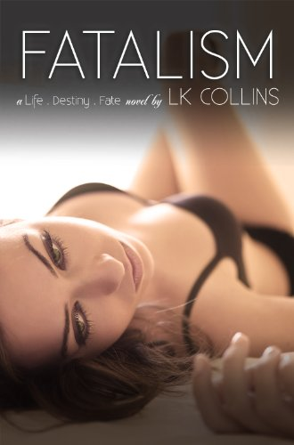 Fatalism (Life . Destiny . Fate) by LK Collins