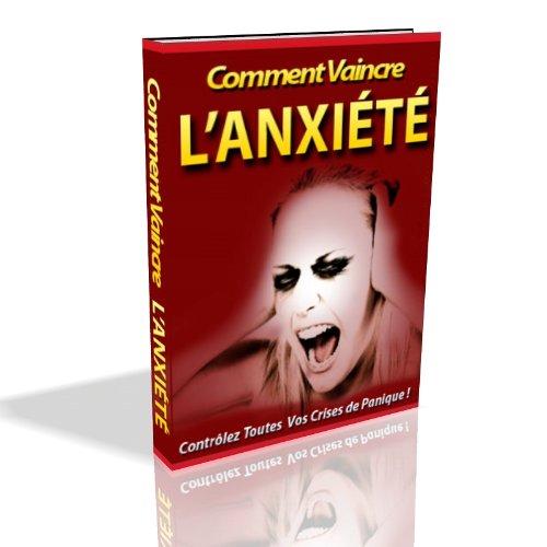 Couverture du livre Comment Vaincre L'Anxiété !
