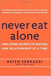 Cover of &quot;Never Eat Alone: And Other Secr...