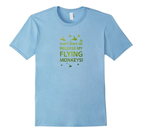 [Men's Don't Make Me Release Flying Monkeys Halloween Costume Shirt Medium Baby Blue] (Last Minute Halloween Costumes For Babies)