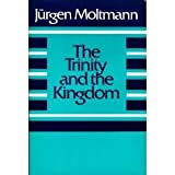 The Trinity and the Kingdom: The Doctrine of God (0060659068) by Moltmann, J-Urgen