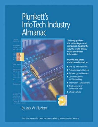 Plunkett'S Infotech Industry Almanac 2007: Infotech Industry Market Research, Statistics, Trends & Leading Companies (Plunkett'S Infotech Industry Almanac) (Plunkett'S Infotech Industry Almanac)