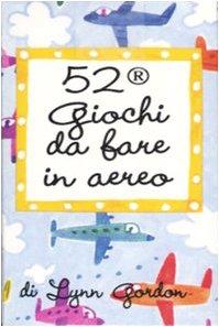 52 giochi da fare in aereo. Carte (52 cose da fare)