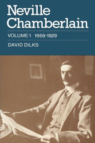 Neville Chamberlain: Volumen 1, 1869-1929 (1869-1929)