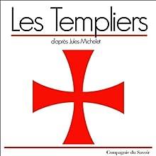 Les Templiers | Livre audio Auteur(s) : Jules Michelet Narrateur(s) : Cyril Deguillen
