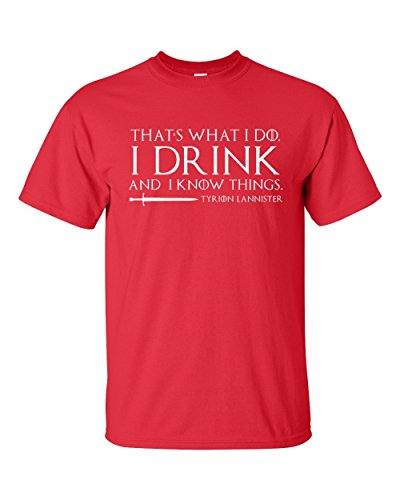 THATS WHAT I DO I DRINK AND I KNOW THINGS - TYRION LANNISTER - T SHIRT - MAROON/WHITE - M