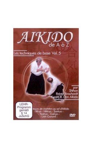 Aikido de A à Z - Vol. 5 Les techniques de base