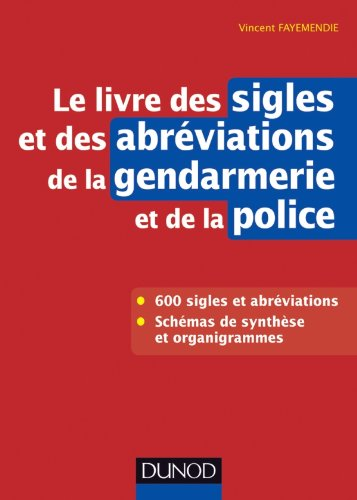 le livre des sigles et des abreviations de la gendarmerie et de la police vincen ebay. Black Bedroom Furniture Sets. Home Design Ideas