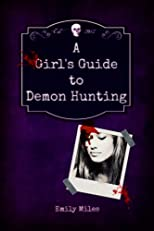 A Girl's Guide to Demon Hunting