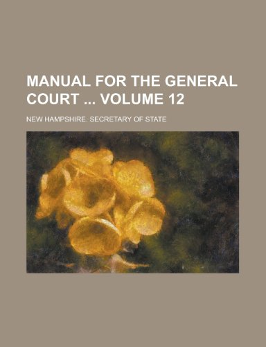 Manual for the General Court Volume 12