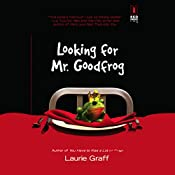 Looking for Mr. Goodfrog | Laurie Graff
