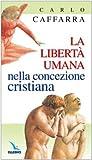 img - for La libert  umana nella concezione cristiana book / textbook / text book