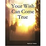 Your wish can come trueby Hartley Hines