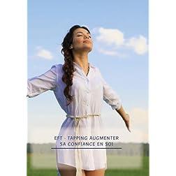 EFT - Tapping Augmenter sa confiance en soi - Réduire le stress -Faciles simples
