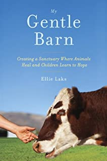 Book Cover: My Gentle Barn: Creating a Sanctuary Where Animals Heal and Children Learn to Hope