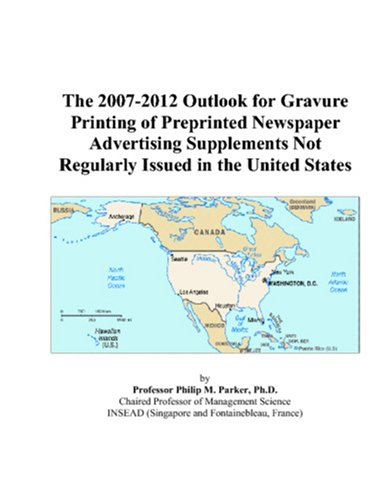 The 2007-2012 Outlook For Gravure Printing Of Preprinted Newspaper Advertising Supplements Not Regularly Issued In The United States