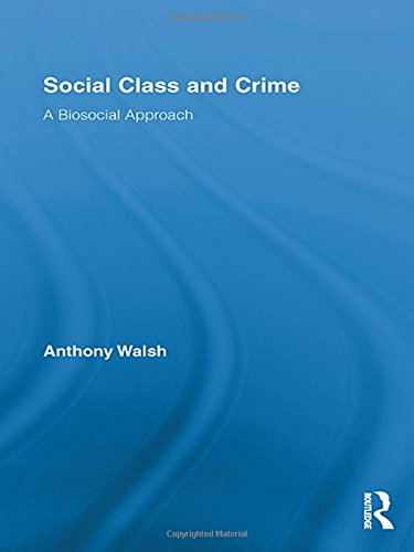 Social Class and Crime: A Biosocial Approach (Routledge Advances in Criminology)