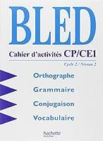 Bled, cahiers d'activités CP-CE1. Cycle 2, niveau 2