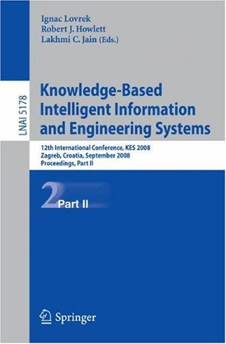 Knowledge-Based Intelligent Information and Engineering Systems: 12th International Conference, KES 2008, Zagreb, Croatia, September 3-5, 2008, Proceedings, Part II
