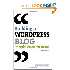 Building a WordPress Blog People Want to Read (2nd Edition) Scott McNulty