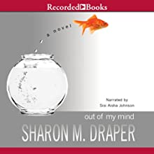 Out of My Mind (       UNABRIDGED) by Sharon M. Draper Narrated by Sisi Aisha Johnson