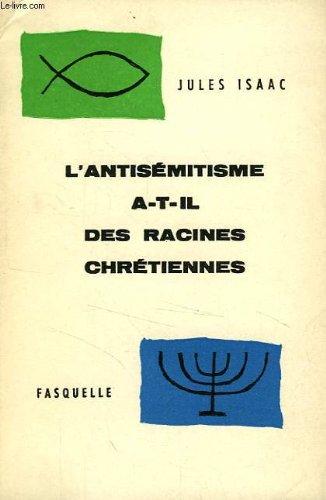 L'antisemitisme A-T-Il Des Racines Chretiennes ?