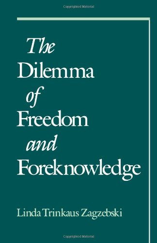Amazon.com: The Dilemma of Freedom and Foreknowledge (9780195107630): Linda Trinkaus Zagzebski: Books