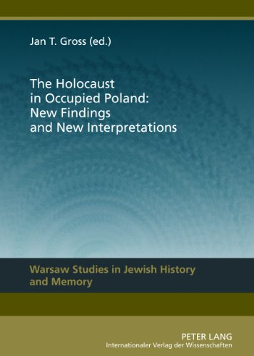 The Holocaust in Occupied Poland: New Findings and New Interpretations (Warsaw Studies in Jewish History and Memory)