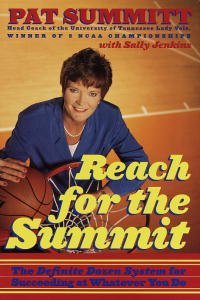 Pat Summitt - Reach for the Summit