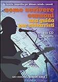 Come scrivere canzoni. Una guida per chitarristi. Con CD Audio