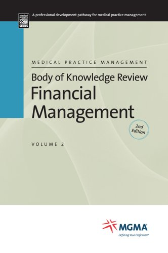 Body of Knowledge Review Series 2nd Edition Financial Management (Medical Practice Management Body of Knowledge Review Series)