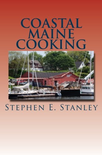 Coastal Maine Cooking: The Jesse Ashworth Cookbook