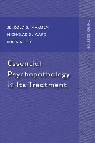 By Mark D. Kilgus Essential Psychopathology & Its Treatment (Third Edition)