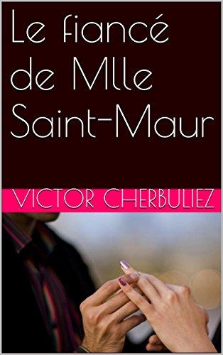 Victor Cherbuliez - Le fiancé de Mlle Saint-Maur (French Edition)