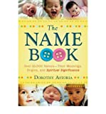 img - for [(The Name Book: Over 10,000 Names - Their Meanings, Origins and Spiritual Significance )] [Author: Dorothy Astoria] [Dec-2008] book / textbook / text book
