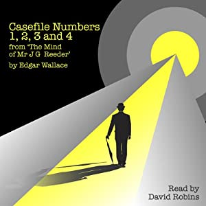 Casefile Numbers 1,2,3, and 4 from 'The Mind of Mr J G Reeder' | [Edgar Wallace]