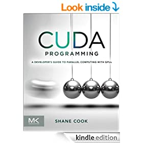 CUDA Programming: A Developer's Guide to Parallel Computing with GPUs (Applications of GPU Computing Series)
