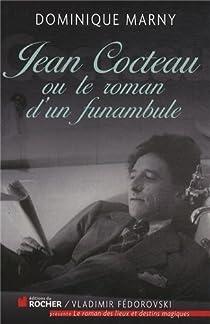 Jean Cocteau, le roman d'un funambule par Marny