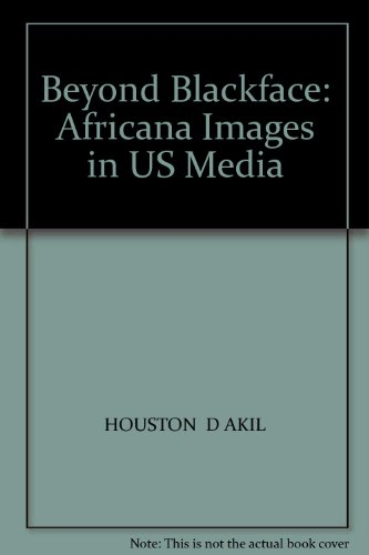 Beyond Blackface: Africana Images in US Media