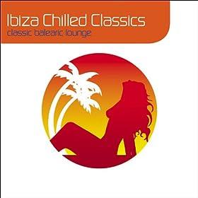 Ibiza Chilled Classics : Classic Balearic Lounge (Deluxe Digital Version)