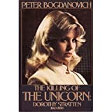 The Killing of the Unicorn: Dorothy Stratten, 1960-1980