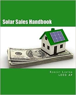 Solar Sales Handbook: Earn A 6 Figure Income