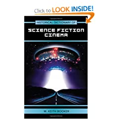 Historical Dictionary of Science Fiction Cinema (Historical Dictionaries of Literature and the Arts) by Keith M. Booker