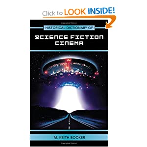 Historical Dictionary of Science Fiction Cinema (Historical Dictionaries of Literature and the Arts) by