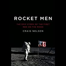 Rocket Men: The Epic Story of the First Men on the Moon (       UNABRIDGED) by Craig Nelson Narrated by Richard McGonagle