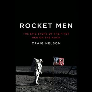 Rocket Men: The Epic Story of the First Men on the Moon | [Craig Nelson]